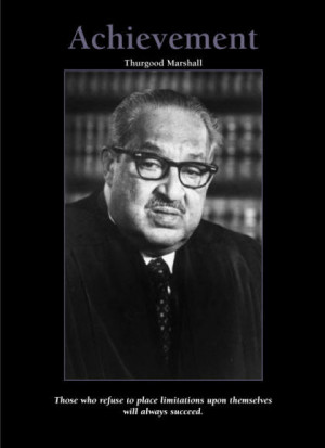 Thurgood Marshall Quotes. Thurgood Marshall closer view