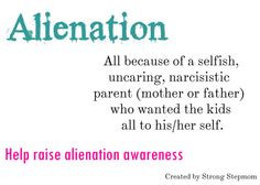 Alienation : all because of a selfish, uncaring, narcissistic mother ...