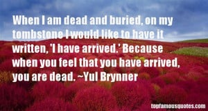 Favorite Yul Brynner Quotes