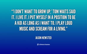 quote-Jason-Newsted-i-dont-want-to-grow-up-tom-27156.png