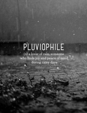 ... of rain someone who finds joy and peace of mind during rainy days
