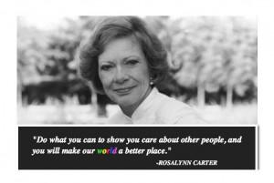 Rosalynn CarterMrs. Carter, Rosalynn Carter, Legendary Quotes