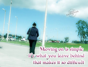 quotes about broken heart and moving on. Moving on is simple… Moving ...