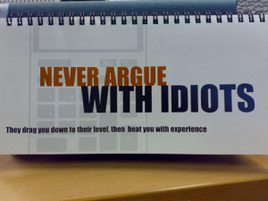 Argue With Idiots Awesome...