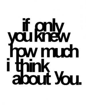 If You Only Knew How I Felt Quotes