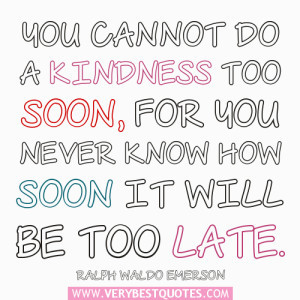 Kindness-quotes-You-cannot-do-a-kindness-too-soon
