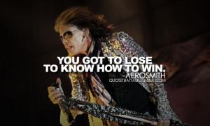 Aerosmith quotes. quote. quotes. steven tyler. steven tyler quotes