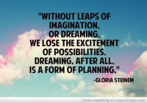 Dreaming Quote Gloria Steinem