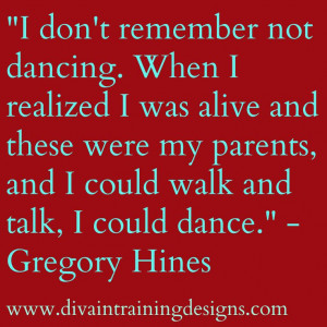 Great #Dance #quote from the late Gregory Hines