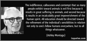 The indifference, callousness and contempt that so many people exhibit ...