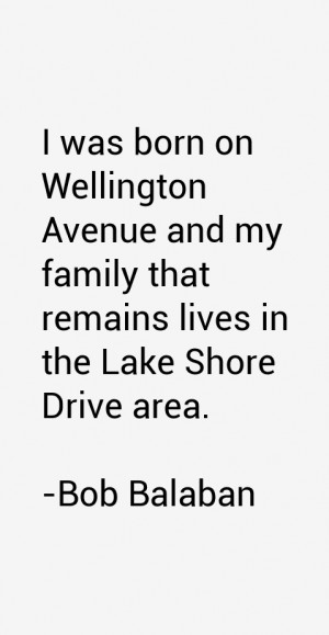 was born on Wellington Avenue and my family that remains lives in ...