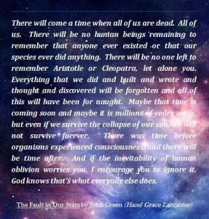 Augustus' fear of oblivion.: Hazel Response, Oblivion Quotes, Oblivion ...