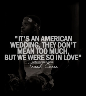 It's an american wedding, they don't mean too much but we were, so in ...