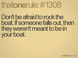 ... boat if someone falls out then they weren t meant to be in your boat