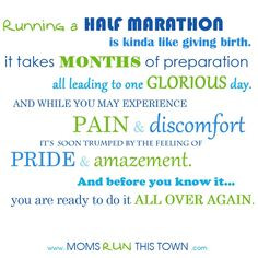 ... leave out the Half Marathon Mamas - they ROCK too!!! running-quotes