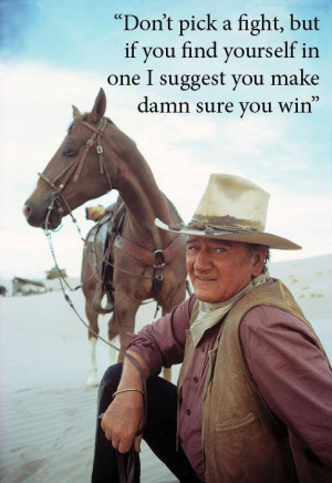 Quote of the Week - John Wayne on Fighting