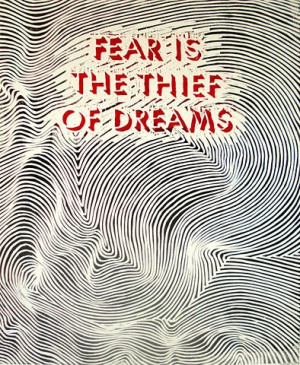 ... us back from pursuing our dreams fear as stated in this picture fear