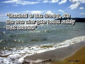 Baseball is like driving...
