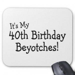 ... 40th birthday sayings funny 40th birthday sayings happy 40th birthday