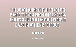 quote-John-Boehner-the-job-of-training-an-iraqi-police-67468.png