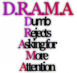 drama #funny #rejects #attention