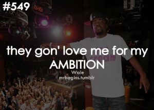 ... wale quotes displaying 18 gallery images for ambition wale quotes