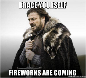 Brace yourself FIREWORKS ARE COMING - Brace Yourself - Game of Thrones ...