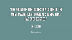 sound of the orchestra is one of the most magnificent musical sounds ...