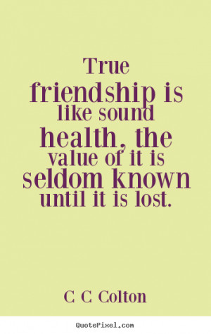 Create graphic photo quotes about friendship - True friendship is like ...