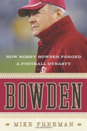 Bowden: How Bobby Bowden Forged a Football Dynasty