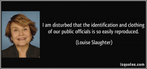 am disturbed that the identification and clothing of our public ...