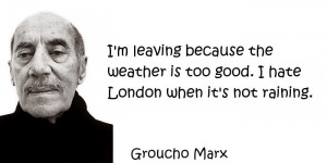 ... because the weather is too good. I hate London when it's not raining