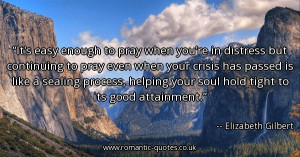 its-easy-enough-to-pray-when-youre-in-distress-but-continuing-to-pray ...