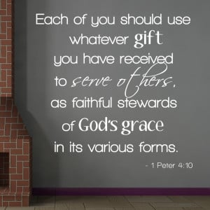 Peter 4:10 Each of you..Christian Wall Decal Quotes