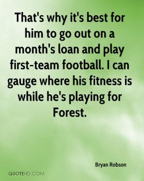 Bryan Robson - That's why it's best for him to go out on a month's ...