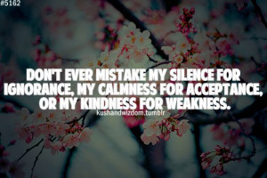 for acceptance, or my kindness for weakness. #quote: Life Quotes ...