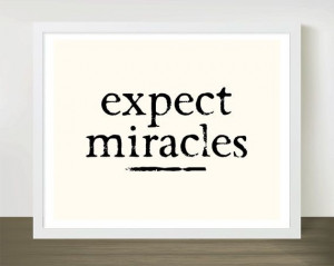 Expect Miracles - 8x10 inches on A4. Inspiring quote typography art ...