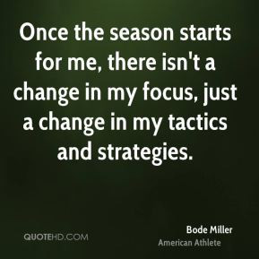 Bode Miller - Once the season starts for me, there isn't a change in ...