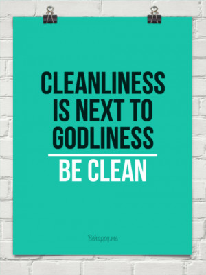 Cleanliness Is Next To Godliness Be Clean 198566 Behappyme
