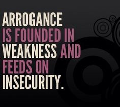 There's a huge difference between arrogance and confidence. More