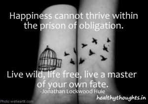 ... life free,live a master of your own fate-Jonathan Lockwood Huie-quotes