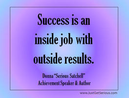 ... empowering quotes in Just Get Serious About Success. Others are below
