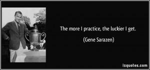 More Gene Sarazen Quotes