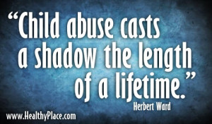 child abuse casts a shadow the length of a lifetime