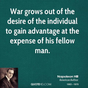 File Name : napoleon-hill-war-quotes-war-grows-out-of-the-desire-of ...