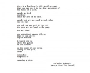 Charles Bukowski. Wow I love this quote so much... words can't even ...