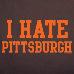 HATE PITTSBURGH T-Shirt for Brown Fans