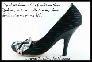 Inspirational Quotes: A Walk In My Shoes