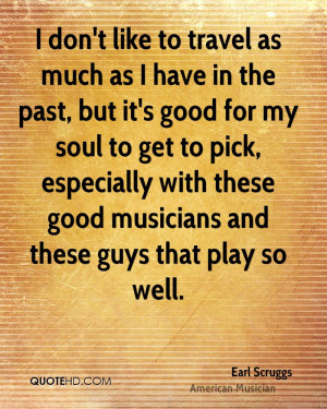 Earl Scruggs Travel Quotes