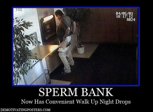 ... -posters-funny-posters-posters-sperm-bank-bank-night-drop